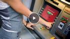Hà Nội: Thủ đoạn rút trộm tiền tinh vi từ cây ATM