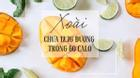Dừng ngay việc ăn những loại trái cây sau nếu không muốn vừa béo vừa mụn!