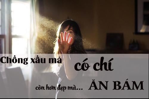 lay chong xau co chi con hon chong dep trai ma chi biet an bam - 2
