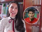 Thủy Tiên quay clip gấp chúc Công Vinh ghi bàn trước trận gặp Indonesia