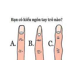 Nhìn hình dáng ngón tay, đoán ngay được tâm tư của con người