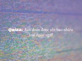 Quizz: Bạn đoán được tên bao nhiêu loại ngôn ngữ thế giới chỉ thông qua chữ viết?
