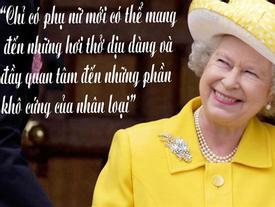 Nữ hoàng Elizabeth và những câu nói khiến triệu người kính nể