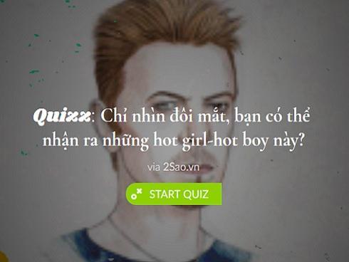 Quizz: Chỉ nhìn đôi mắt, bạn có nhận ra những hot girl, hot boy này?