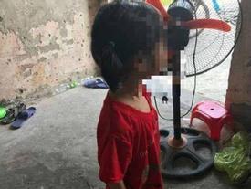Bé gái 6 tuổi bị bố xâm hại nhưng không dám kể với mẹ vì... sợ bị đánh