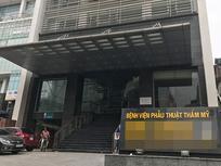 Thanh tra Sở Y tế Hà Nội vào cuộc vụ khách nữ đau đớn vì tụ máu sau phẫu thuật nâng ngực