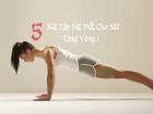 5 bài tập hít đất cho nữ tăng kích thước vòng 1 to 'khủng khiếp'