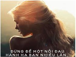 Đừng yếu lòng nếu bạn không muốn lại phải đau lòng