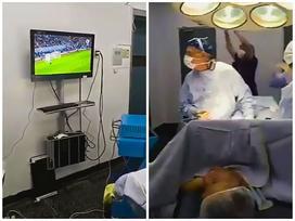Choáng với cảnh bác sĩ vừa phẫu thuật vừa xem trực tiếp bóng đá