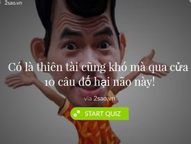 Quizz: Có là thiên tài cũng khó mà qua cửa 10 câu đố hại não này!