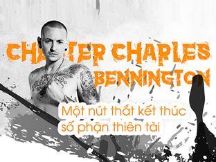 Chester Bennington - Một nút thắt kết thúc số phận thiên tài