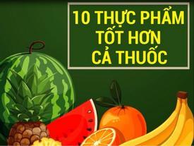 10 thực phẩm tốt hơn cả thuốc