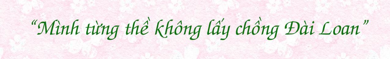Hành trình trở thành 'con dâu Đài Loan' của cô gái Việt từng bị mẹ chồng 'cấm lên cấm xuống'-2