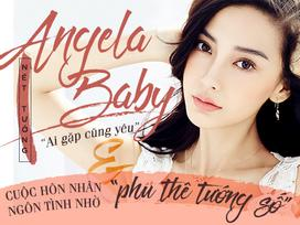 Angela Baby - Nhan sắc 'ai gặp cũng yêu' và cuộc hôn nhân ngôn tình nhờ phu thê tướng số