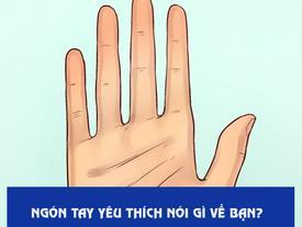 Trắc nghiệm: Ngón tay bạn thích nhất nói gì về tính cách bản thân?