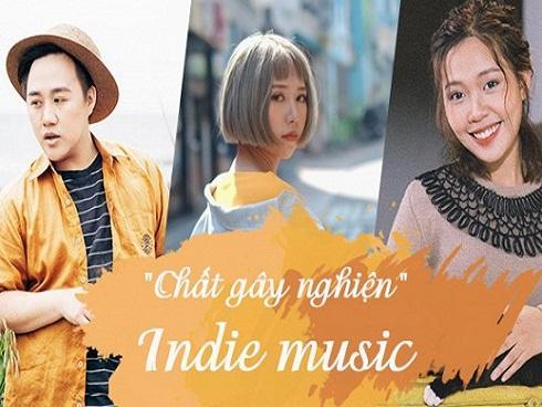 """Indie music: """"Chất gây nghiện"""" đang phủ sóng loạt MV Vpop"""