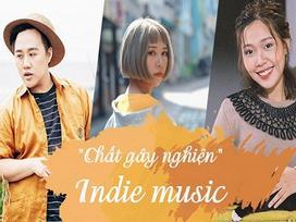 Indie music: 'Chất gây nghiện' đang phủ sóng loạt MV Vpop