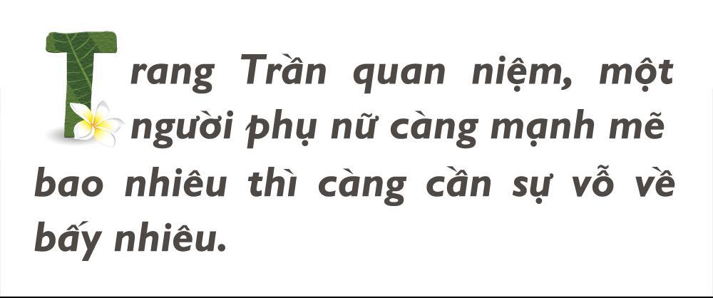 Trang Trần: Tôi là một người yếu đuối, sợ cô đơn và cần được chở che-1