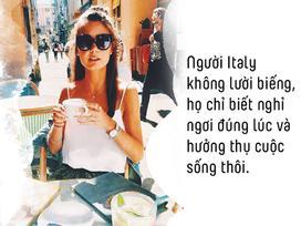 La dolce far niente: Phong cách sống bất quy tắc hay sự ngọt ngào của nghệ thuật 'không làm gì' của người Italy