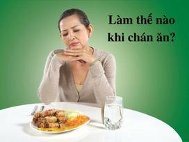 Giúp bạn lấy lại cảm giác thèm ăn