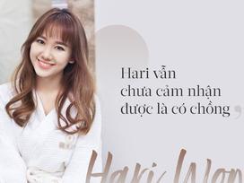 Hari Won: 'Tôi chưa cảm nhận được là có chồng, nằm cạnh Trấn Thành như người lạ!'