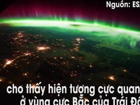 'Ánh sáng thần tiên' vùng cực Bắc nhìn từ trạm vũ trụ