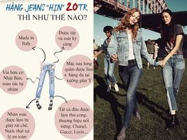 Cùng là quần jeans, sao cái này chỉ có 200 ngàn còn cái kia lại đến 20 triệu?