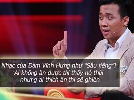 MC Trấn Thành: 'Nhạc Đàm Vĩnh Hưng như sầu riêng, không ăn được thấy thối, ăn được là ghiền'