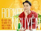 Rocker Nguyễn: 'Nếu được chọn, tôi muốn yêu cả Angela Phương Trinh và Cindy V'