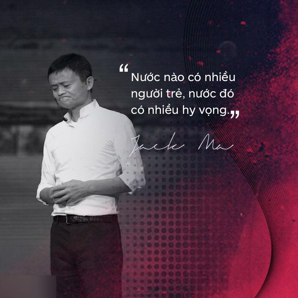 Loạt phát ngôn đầy cảm hứng của tỷ phú Jack Ma vừa gửi đến các bạn trẻ Việt Nam-4