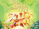 'Con rồng cháu tiên': Phim hoạt hình Việt đầu tiên làm nức lòng cộng đồng mạng