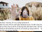 Bị người yêu bỏ không thương tiếc vì quá chăm 'up' và 'live stream' Facebook