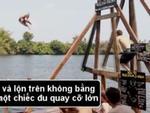 'Xõa tới bến' tại khu du lịch mạo hiểm ở Campuchia