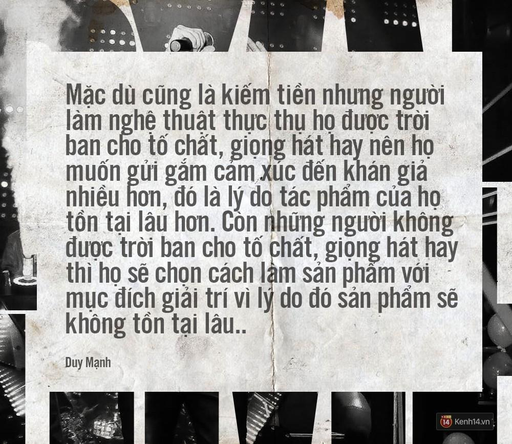 Không chỉ bênh vực Chi Pu giữa tâm bão, Duy Mạnh còn bỏ túi hàng loạt phát ngôn không thể thẳng hơn về nghề ca sĩ!-4