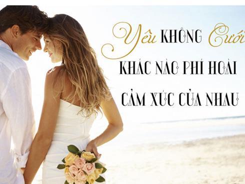 Yêu nhau là để cưới, đừng chỉ yêu nhau rồi để đó
