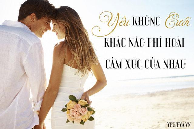 Yêu nhau là để cưới, đừng chỉ yêu nhau rồi để đó-1