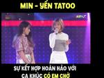 Hot girl - hot boy Việt 4/12: Yến Tatoo đốn tim fan khi 'đọ' giọng hát cùng Min tại 'Giọng ải giọng ai'
