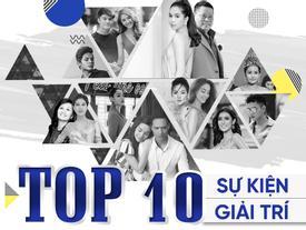 10 sự kiện giải trí 'gây bão thông tin' mạnh nhất showbiz Việt năm 2017