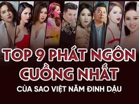 9 phát ngôn 'cuồng' nhất của sao Việt gây shock năm Đinh Dậu 2017
