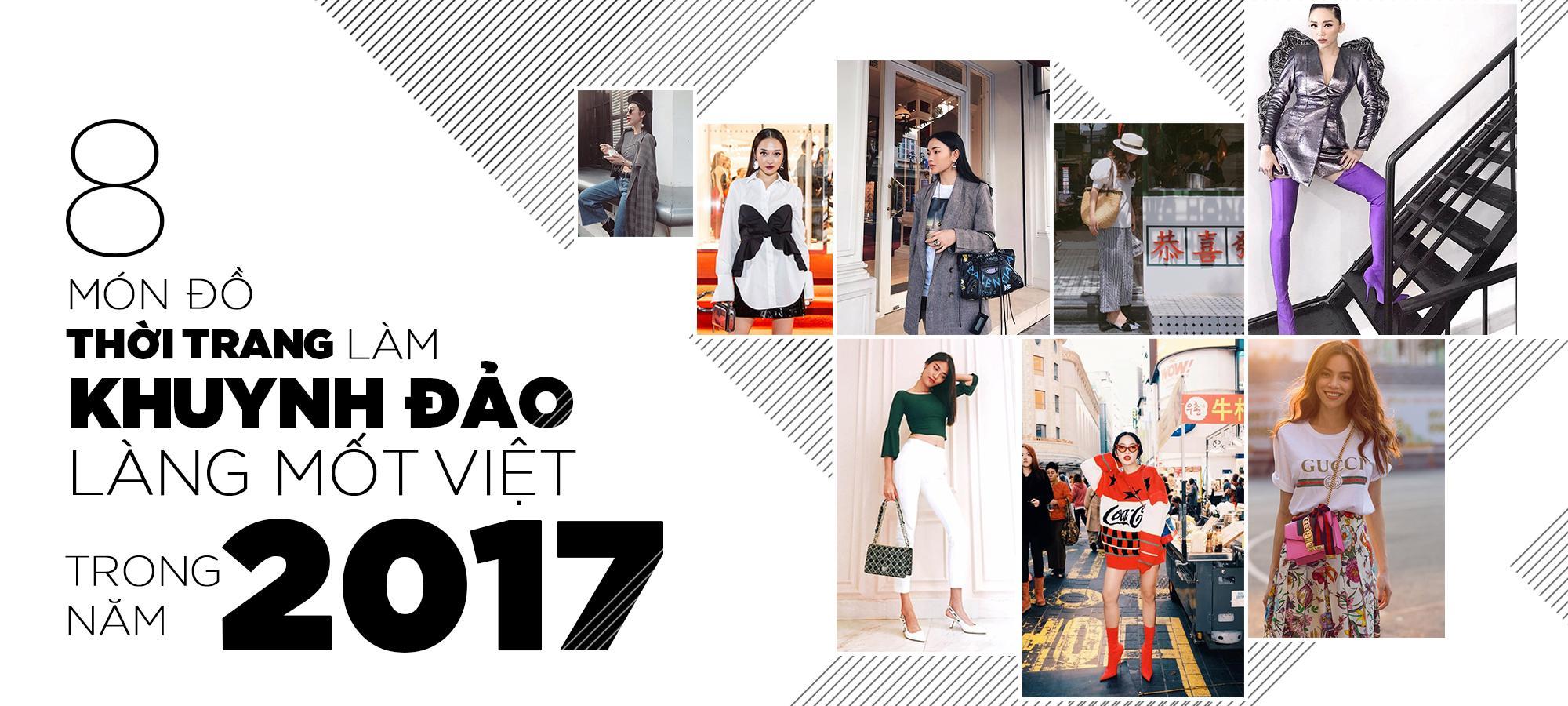 Đánh dấu 8 items thời trang 'khuynh đảo' làng mốt Việt Nam năm 2017