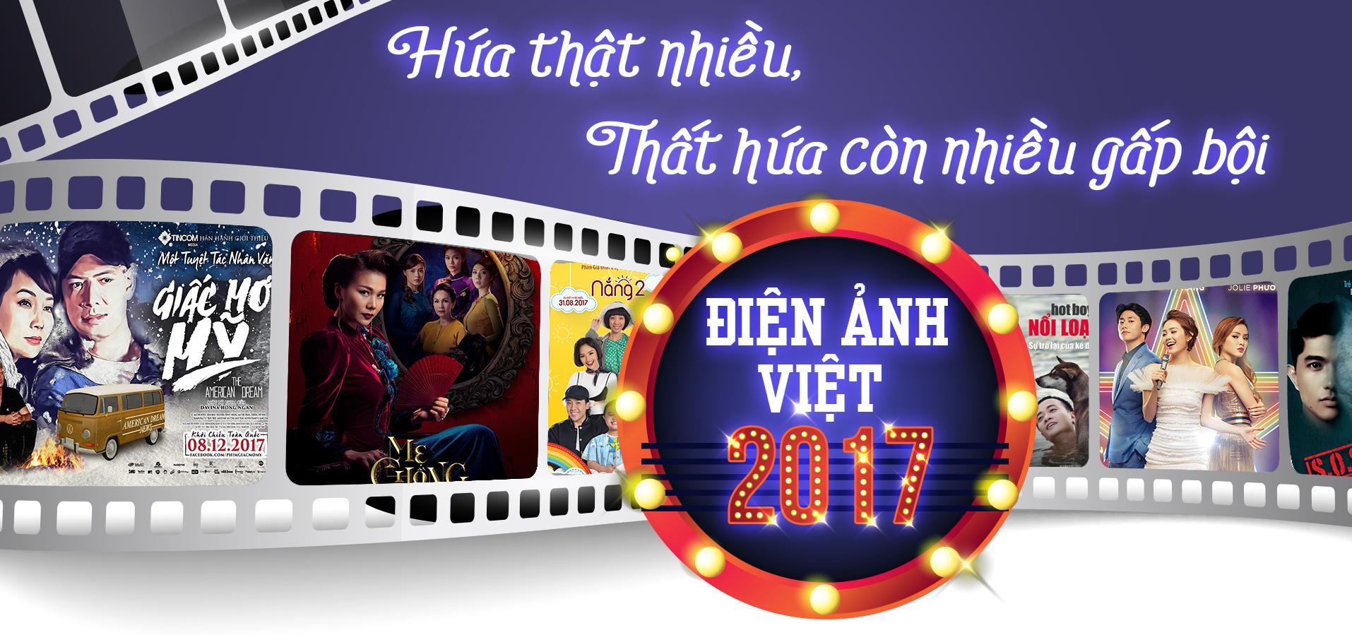 Điện ảnh Việt 2017 - Hứa thật nhiều, thất hứa còn nhiều gấp bội