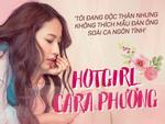 Hotgirl Cara Phương: 'Tôi đang độc thân nhưng không thích mẫu đàn ông soái ca ngôn tình'