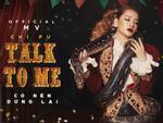 Xuất hiện 'Talk to me' của Chi Pu phiên bản siêu thực