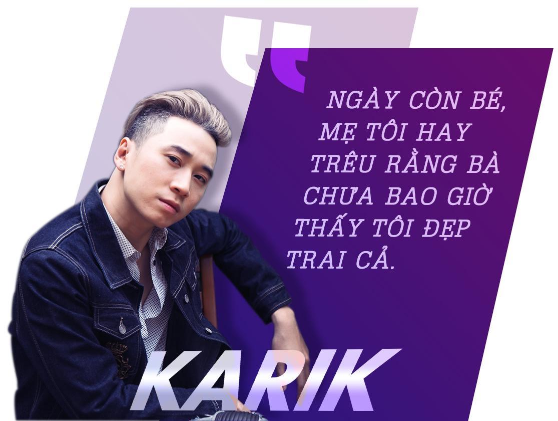 Karik - Thành công đến ngỡ ngàng khi quyết tâm dứt bỏ lời nguyền tình cũ-4