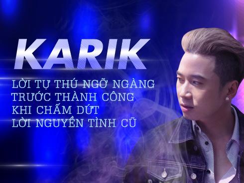 Karik - Thành công đến ngỡ ngàng khi quyết tâm dứt bỏ lời nguyền tình cũ