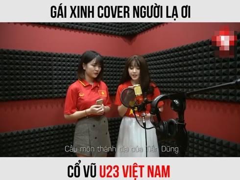 Gái xinh hát nhạc chế 'Người lạ ơi' cổ vũ đội tuyển U23 Việt Nam