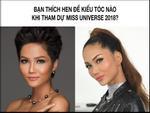 Dân mạng phản đối H'Hen Niê để tóc dài nếu muốn chinh phục vương miện Hoa hậu Hoàn vũ Thế giới 2018