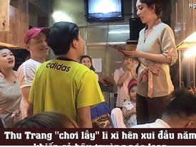 Thu Trang náo loạn hậu trường bằng màn lì xì hên xui 'cực lầy'