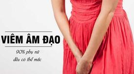 Viêm âm đạo - căn bệnh 'vùng kín' luôn rình rập phụ nữ