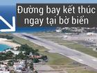 5 sân bay có đường băng nguy hiểm nhất thế giới